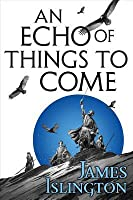 An Echo of Things to Come (The Licanius Trilogy, #2)