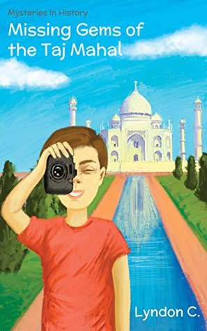Missing Gems of the Taj Mahal: A time travel historical fiction mystery book for children ages 5-10 (Mysteries In History 1)