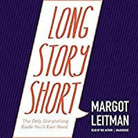 Long Story Short: The Only Storytelling Guide You'll Ever Need Audiobook – Unabridged