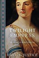 Twilight Empress: A Novel of Imperial Rome