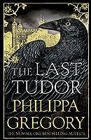 The Last Tudor (The Plantagenet and Tudor Novels, #14)