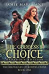 The Goddess's Choice (Kronicles of Korthlundia, #1)