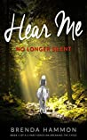Hear Me: No Longer Silent (Breaking the Cycle Book 1)