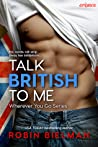 Talk British to Me (Wherever You Go, #1)