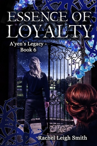Essence of Loyalty (A'yen's Legacy, #6)