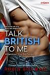 Talk British to Me by Robin Bielman