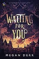 Waiting for You (Lifesworn, #1)