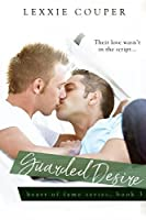 Guarded Desires (Heart Of Fame #3)