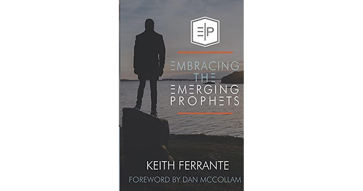 Embracing The Emerging Prophets by Keith Ferrante