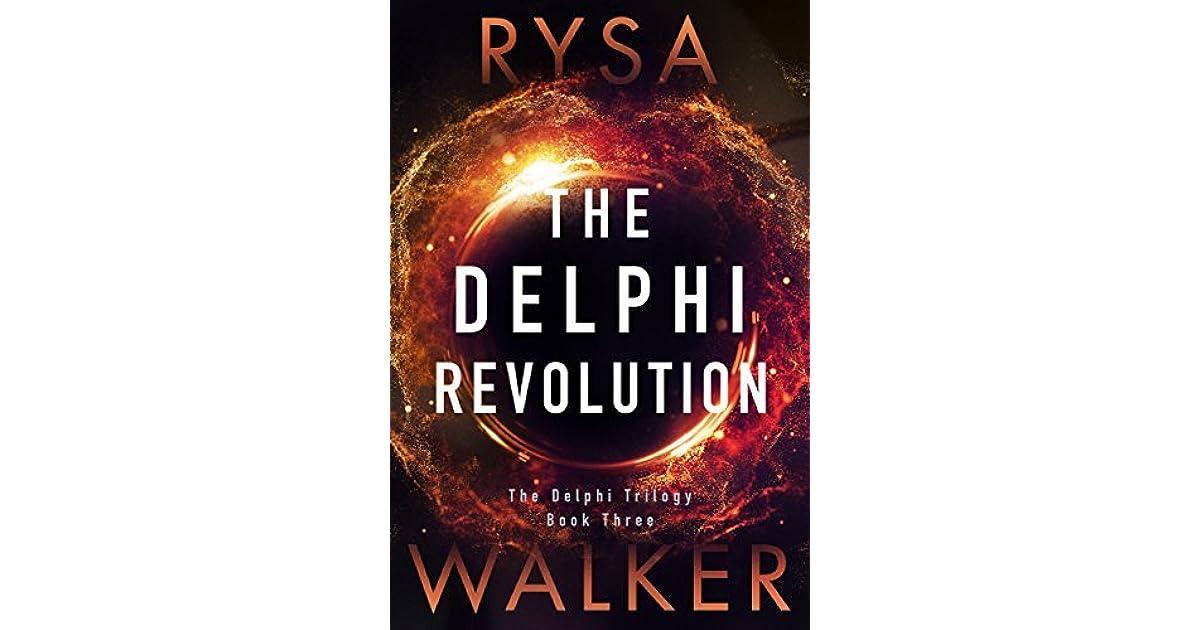 The Delphi Revolution (The Delphi Trilogy, #3) by Rysa Walker