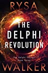 The Delphi Revolution (The Delphi Trilogy, #3)