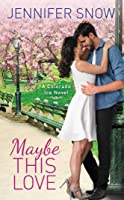 Maybe This Love (Colorado Ice #2)