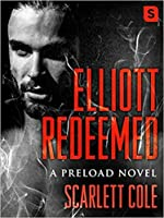 Elliott Redeemed (Preload, #2)