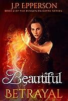 Beautiful Betrayal (Heaven on Earth #2)