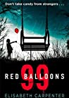 99 Red Balloons by Elisabeth Carpenter