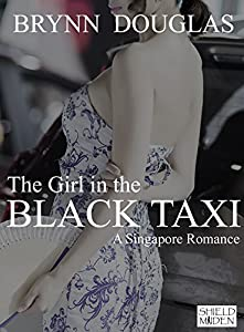 The Girl in the Black Taxi: A Singapore Romance (Expat Encounters Book 2)