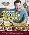 Rocco's Healthy & Delicious: More than 200 (Mostly) Plant-Based Recipes for Everyday Life