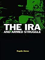 The IRA and Armed Struggle