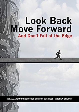 Look Back, Move Forward and Don't Fall Off the Edge