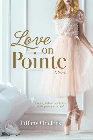 Love on Pointe by Tiffany Odekirk