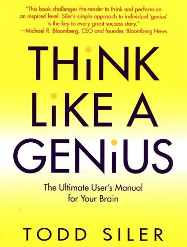 Think Like a Genius The Ultimate User 39 s Manual for Your Brain