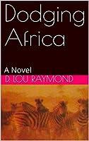 Dodging Africa: A Novel
