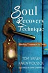 Soul Recovery Technique: Healing Trauma at Its Core