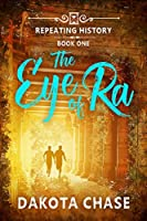The Eye of Ra (Repeating History Book 1)