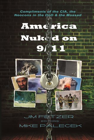America Nuked on 9/11: Compliments of the CIA, the Neocons in the DoD & the Mossad