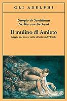 Il mulino di Amleto: Saggio sul mito e sulla struttura del tempo