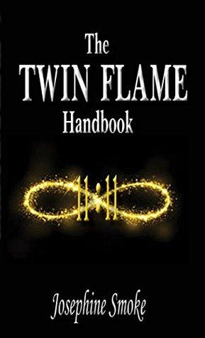 The Twin Flame Handbook by Josephine Smoke
