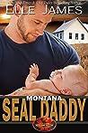 Montana SEAL Daddy (Brotherhood Protectors, #7)