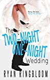 The Two-Night One-Night Wedding