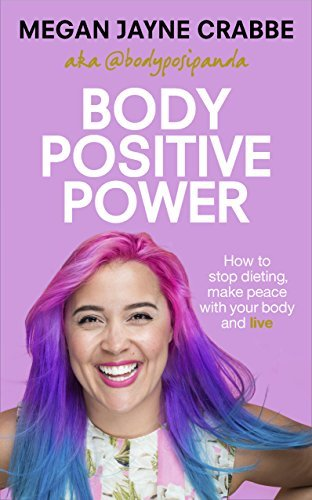 Body Positive Power How to stop dieting, make peace with your body and live