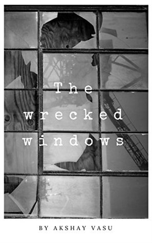 The wrecked windows: The whispers of the beautiful hearts