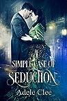 A Simple Case of Seduction