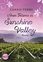 Neue Träume in Sunshine Valley (Sunshine Creek Vineyard, #1)