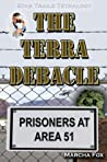 The Terra Debacle: Prisoners at Area 51