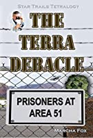 The Terra Debacle: Prisoners at Area 51