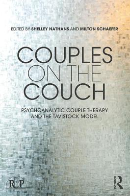 Couples on the Couch Psychoanalytic Couple Psychotherapy and the Tavistock Model