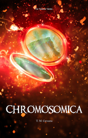 Chromosomica (Science Series, #2)