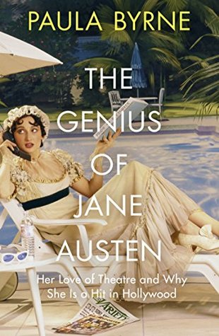 The Genius of Jane Austen: Her Love of Theatre and Why She Works in