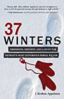 37 Winters: Obsession, Descent, and a Hunt for Detroit's Most Notorious Serial Killer
