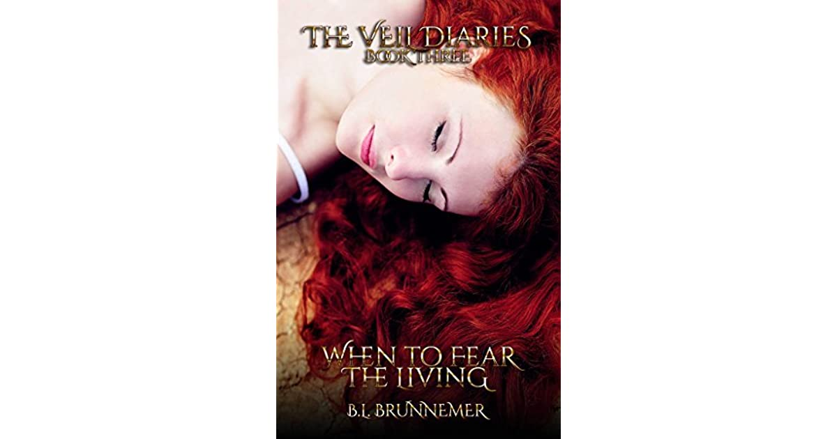 193de5953 When To Fear The Living (The Veil Diaries, #3) by B.L. Brunnemer