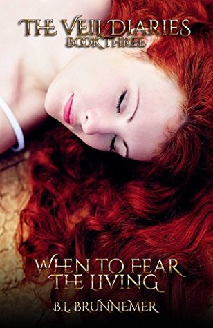 When To Fear The Living (The Veil Diaries, #3)