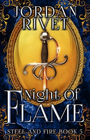 Night of Flame (Steel and Fire, #5)