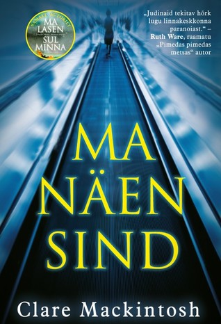 Ma näen sind by Clare Mackintosh