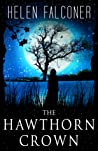 The Hawthorn Crown (The Changeling, #3)