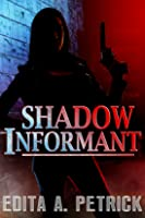 Shadow Informant