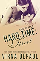 Hard Time: Street (Hard as Nails, #1)